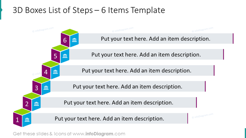 6 items list of steps illustrated with 3D boxes design